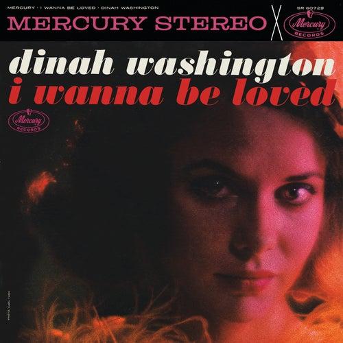 I Wanna Be Loved by Dinah Washington