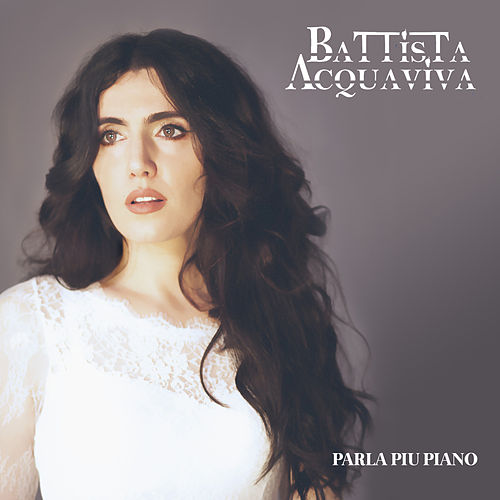 Parla Piu Piano by Battista Acquaviva