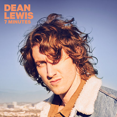 7 Minutes by Dean Lewis