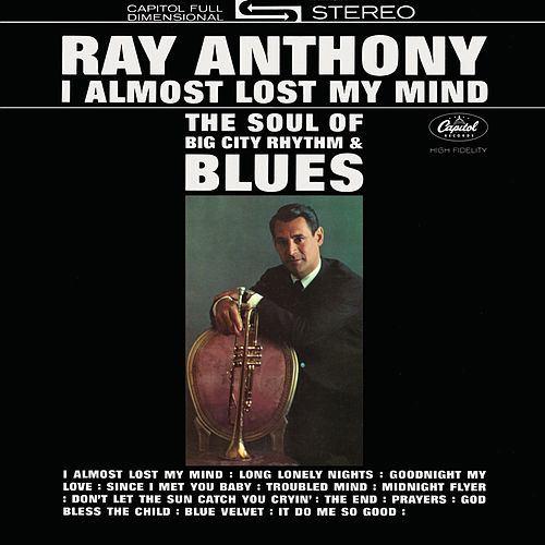 I Almost Lost My Mind de Ray Anthony