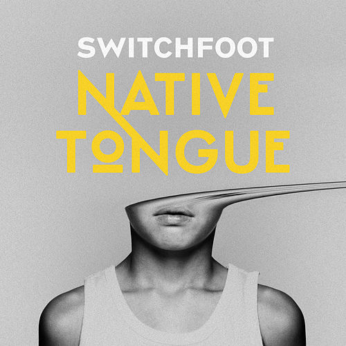 Native Tongue by Switchfoot