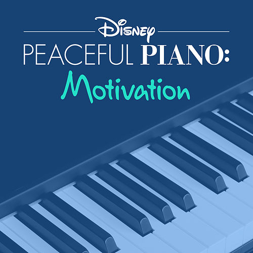 Disney Peaceful Piano: Motivation by Disney Peaceful Piano