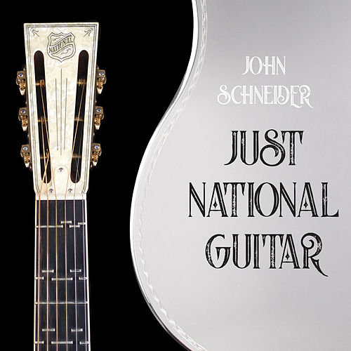 Just National Guitar by John Schneider