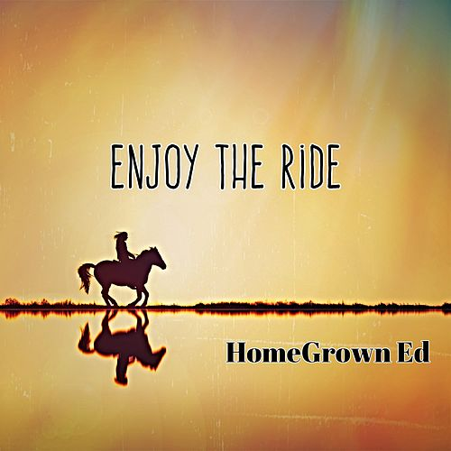 Enjoy the Ride by HomeGrown Ed