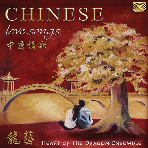Chinese Love Songs de Heart Of The Dragon Ensemble