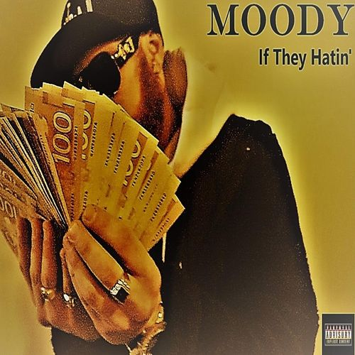 Moody (If They Hatin') by Moody Majnoun