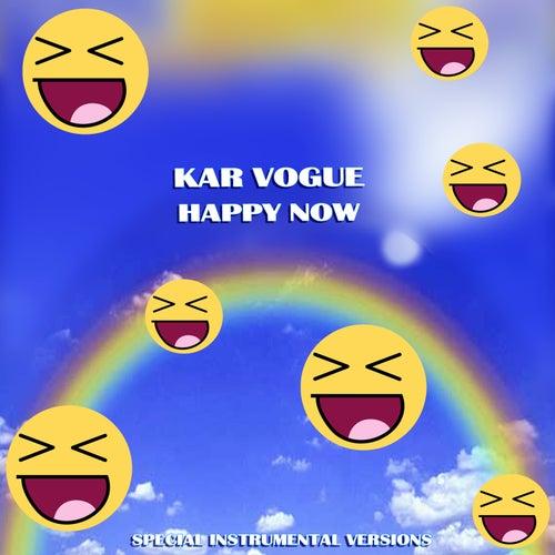 Happy Now (Special Instrumental Versions [Tribute To Zedd  Elley Duhé]) by Kar Vogue
