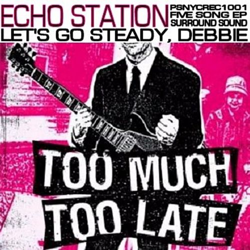 Let's Go Steady, Debbie by Echo Station