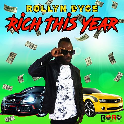 Rich This Year by Rollyn Dyce