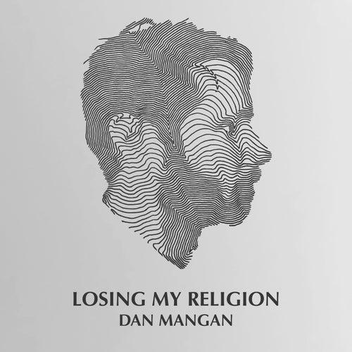 Losing My Religion de Dan Mangan + Blacksmith