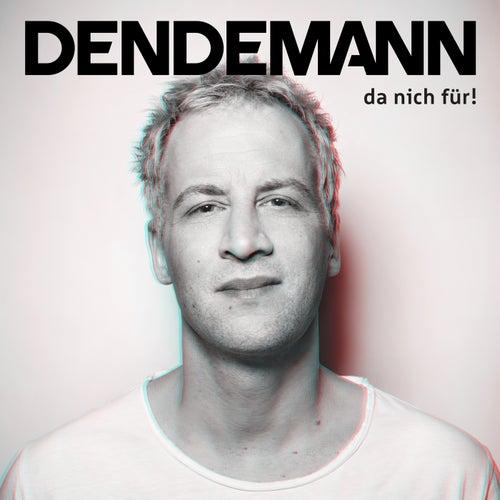 Wo ich wech bin von Dendemann