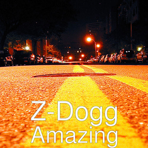 Amazing von Z-Dogg