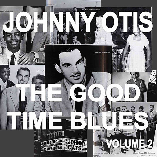 Johnny Otis And The Good Time Blues, Vol. 2 by Johnny Otis