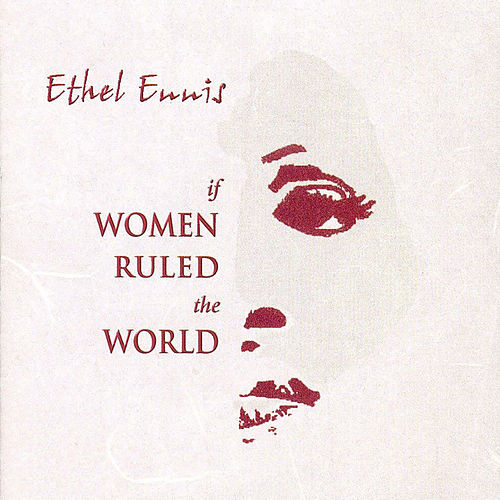 If Women Ruled The World de Ethel Ennis
