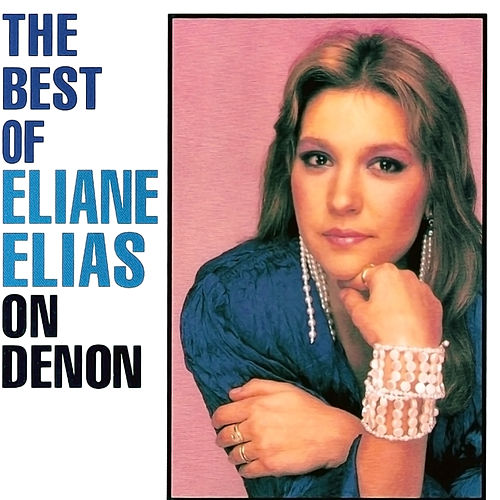 The Best Of Eliane Elias On Denon von Eliane Elias