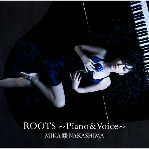 Roots - Piano & Voice by Mika Nakashima