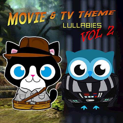 Movie Theme Lullabies, Vol. 2 by The Cat and Owl