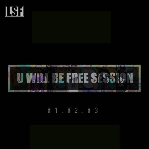 U Will Be Free Session von Lado Sujo da Frequência