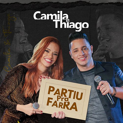 Partiu pra Farra (Ao Vivo) by Camila e Thiago