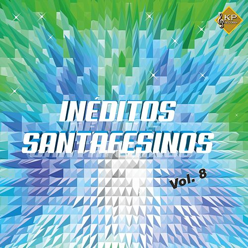 Inéditos Santafesinos, Vol. 8 von Various Artists