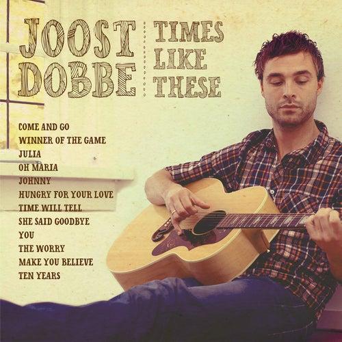 Times Like These de Joost Dobbe