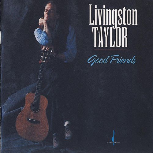 Good Friends (25th Anniversary Remastered Edition) by Livingston Taylor