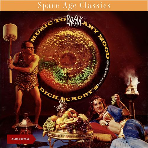 Music To Break Any Mood (Space Age Pop Album of 1960) von Dick Schory'S New Percussion Ensemble