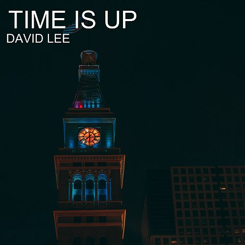 Time Is Up by David Lee