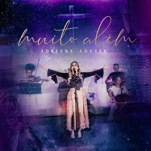 Muito Além (Ao Vivo) by Adriana Aguiar