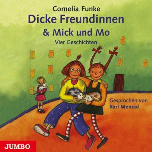 Dicke Freundinnen & Mick und Mo von Cornelia Funke