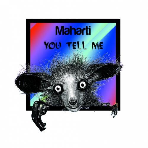 You Tell Me - Single de Maharti