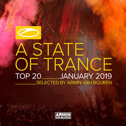 A State Of Trance Top 20 - January 2019 (Selected by Armin van Buuren) by Various Artists