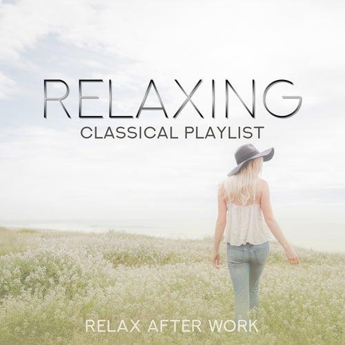 Relaxing Classical Playlist: Relax After Work de Various Artists
