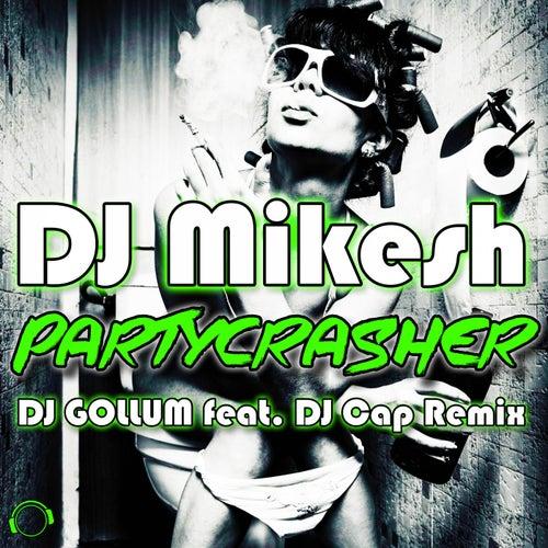 Partycrasher (DJ Gollum Feat. DJ Cap Remix) de DJ Mikesh