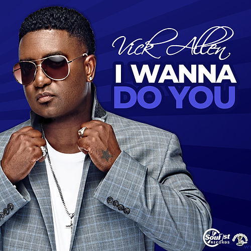 I Wanna Do You by Vick Allen