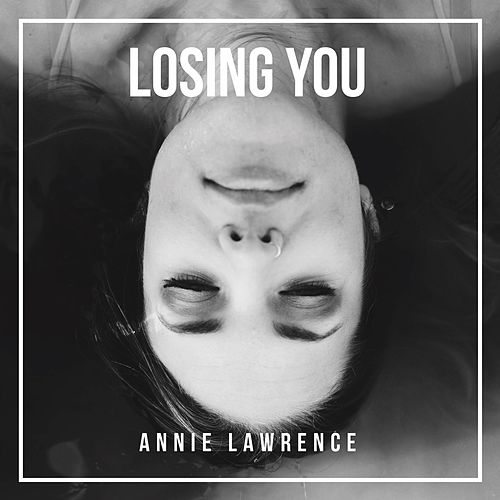 Losing You by Annie Lawrence