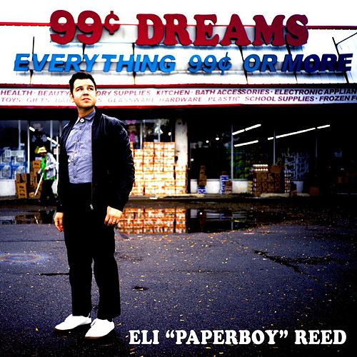 99 Cent Dreams de Eli 'Paperboy' Reed