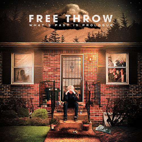 What's Past is Prologue by Free Throw