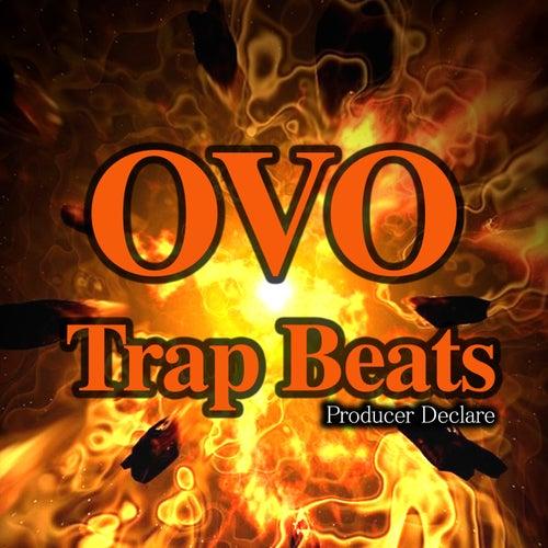O.V.O. Trap Beats by Producer Declare