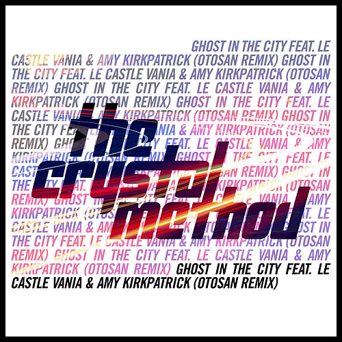 Ghost in the City (Otosan Remix) de The Crystal Method
