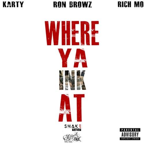 Where Ya Ink At (feat. Ron Browz & Rich Mo) von Karty