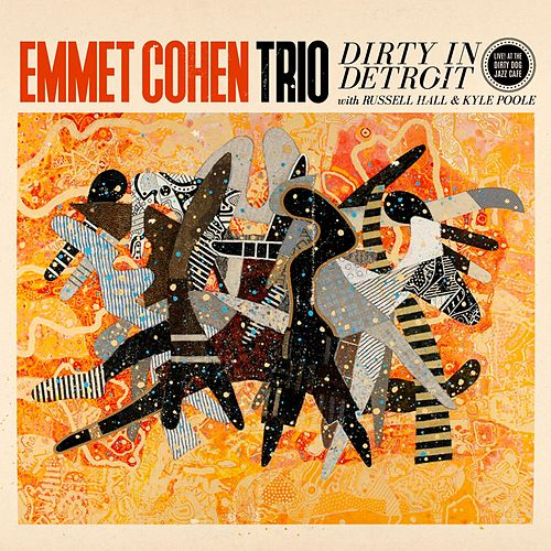 Dirty in Detroit (Live) [feat. Russell Hall & Kyle Poole] by Emmet Cohen