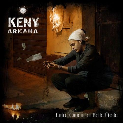 Entre Ciment Et Belle Etoile de Keny Arkana