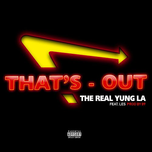 That's Out by The Real Yung La