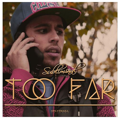Too Far by Subliminal