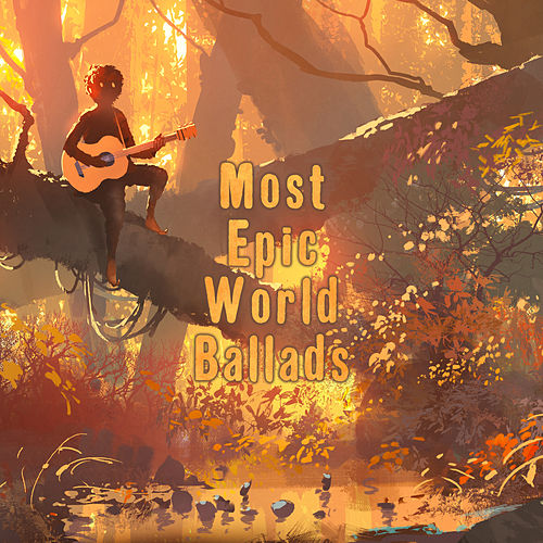 Most Epic World Ballads de Various Artists