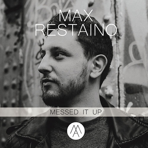 Messed It Up by Max Restaino