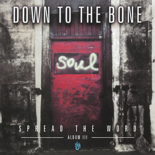 Spread the Word by Down to the Bone