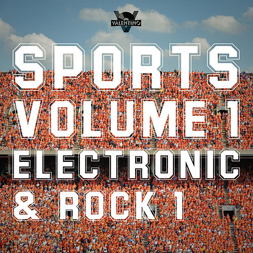 Sports: Electronic & Rock, Vol. 1 by Valentino