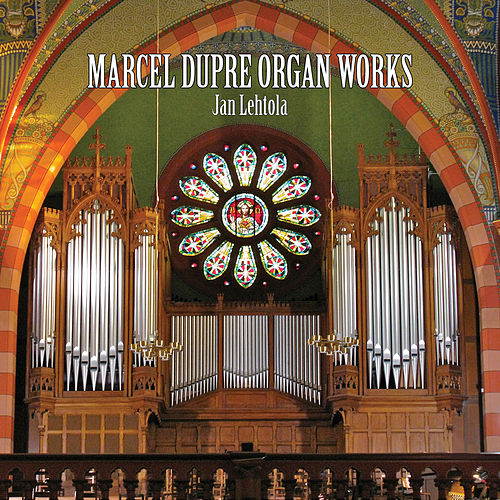 Marcel Dupré Organ Works de Jan Lehtola